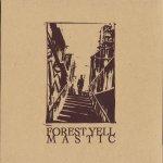 Forest Yell / Mastic - Split [MPC005]
